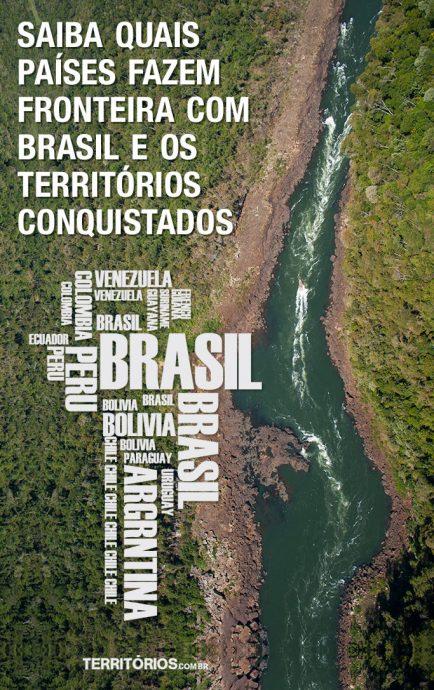 Quais territórios fazem fronteira com Brasil? » Por Roberta Martins
